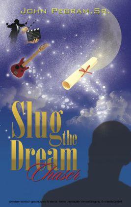 Slug the Dream Chaser