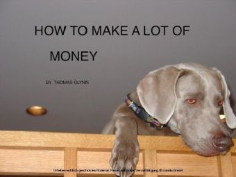 How To Make A Lot Of Money