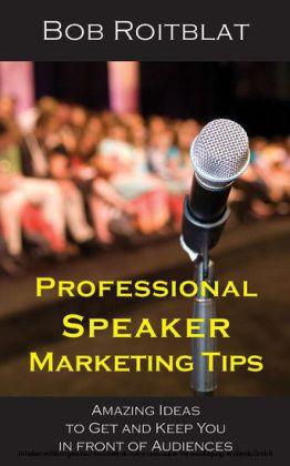 Professional Speaker Marketing Tips