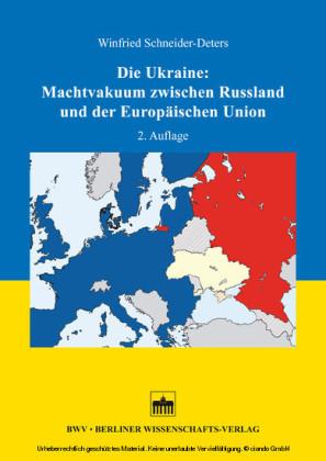 Die Ukraine: Machtvakuum zwischen Russland und der Europäischen Union