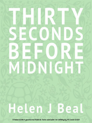 Thirty Seconds Before Midnight