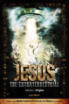 Jesus The Extraterrestrial