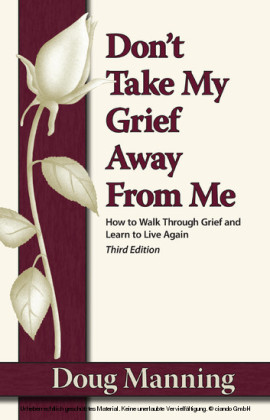 Don't Take My Grief Away from Me