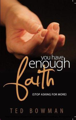 You Have Enough Faith