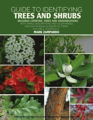 Guide to Identifying Trees and Shrubs Plants M-Z