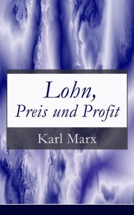 Lohn, Preis und Profit (Vollständige Ausgabe)