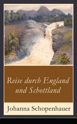 Reise durch England und Schottland (Vollständige Ausgabe)