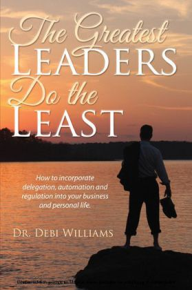 The Greatest Leaders Do the Least