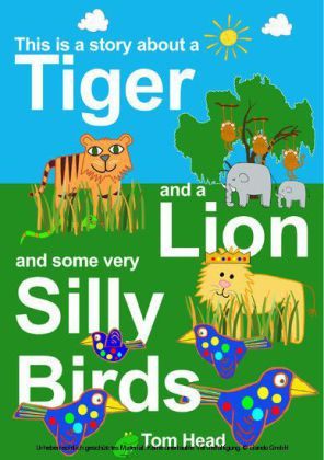 A Tiger, A Lion And Some Very Silly Birds
