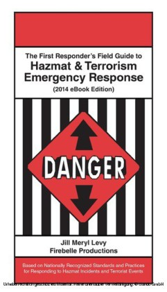 The First Responder's Field Guide to Hazmat & Terrorism Emergency Response