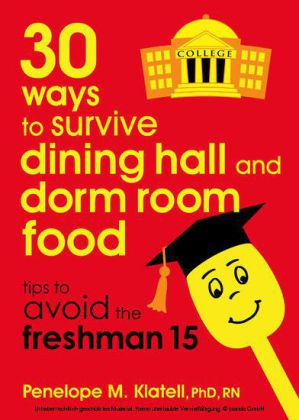 30 Ways to Survive Dining Hall and Dorm Room Food