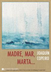 Madre, mar, Marta...