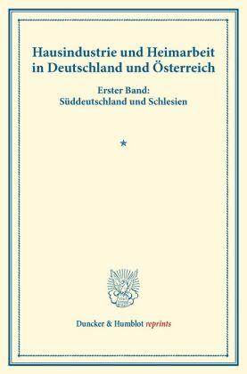 Hausindustrie und Heimarbeit in Deutschland und Österreich.