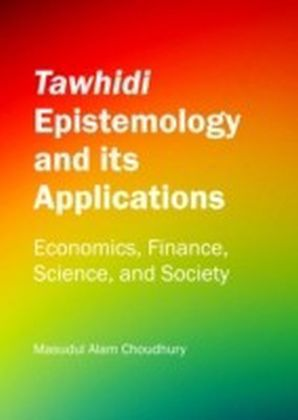 Tawhidi Epistemology and its Applications