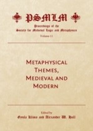 Metaphysical Themes, Medieval and Modern (Volume 11