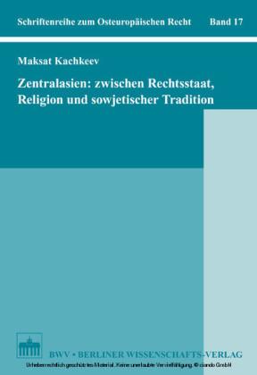 Zentralasien: Zwischen Rechtsstaat, Religion und sowjetischer Tradition