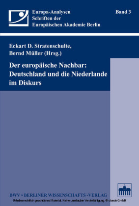 Der europäische Nachbar: Deutschland und die Niederlande im Diskurs