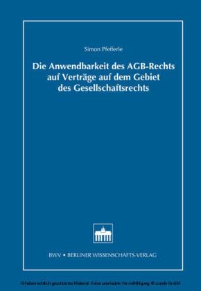 Die Anwendbarkeit des AGB-Rechts auf Verträge auf dem Gebiet des Gesellschaftsrechts