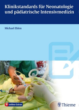 Klinikstandards für Neonatologie und pädiatrische Intensivmedizin