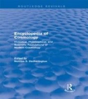 Encyclopedia of Cosmology (Routledge Revivals)