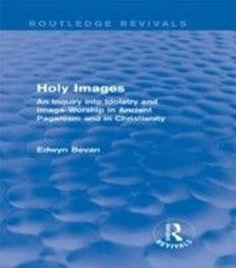 Holy Images (Routledge Revivals)