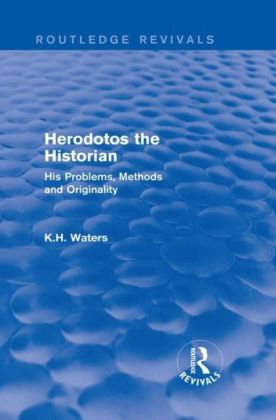 Herodotos the Historian (Routledge Revivals)