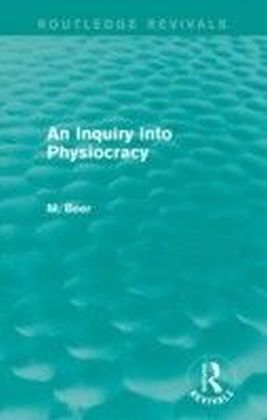 Inquiry into Physiocracy (Routledge Revivals)