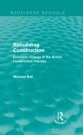 Rebuilding Construction (Routledge Revivals)
