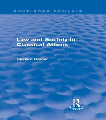 Law and Society in Classical Athens (Routledge Revivals)