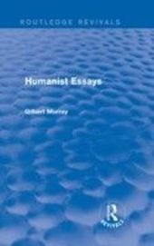 Humanist Essays (Routledge Revivals)
