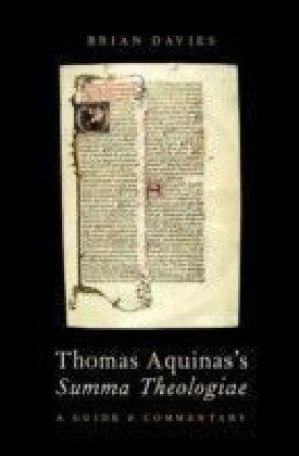 Thomas Aquinas's Summa Theologiae: A Guide and Commentary
