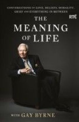 Meaning of Life with Gay Byrne