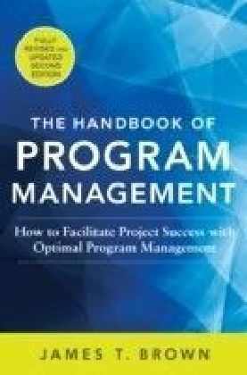 Handbook of Program Management: How to Facilitate Project Success with Optimal Program Management, Second Edition
