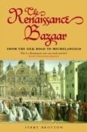 Renaissance Bazaar: from the Silk Road to Michelangelo