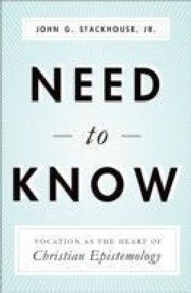 Need to Know: Vocation as the Heart of Christian Epistemology