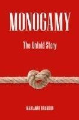 Monogamy: The Untold Story