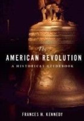 American Revolution: A Historical Guidebook