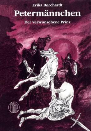 Petermännchen, der verwunschene Prinz