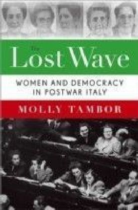 Lost Wave: Women and Democracy in Postwar Italy