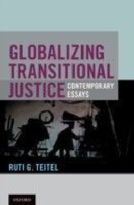 Globalizing Transitional Justice: Contemporary Essays
