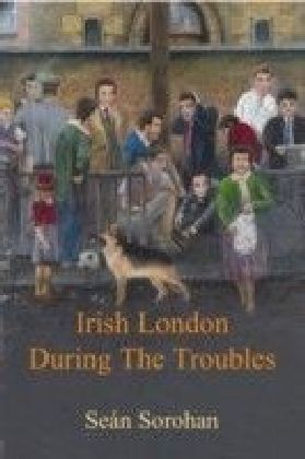 Irish London During the Troubles