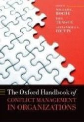 Oxford Handbook of Conflict Management in Organizations