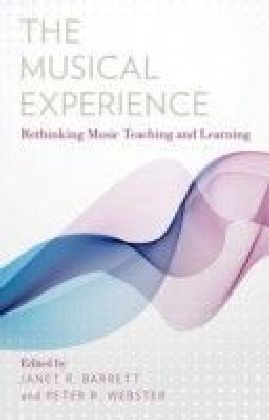 Musical Experience: Rethinking Music Teaching and Learning