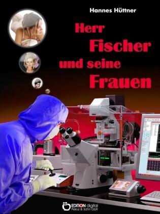 Herr Fischer und seine Frauen