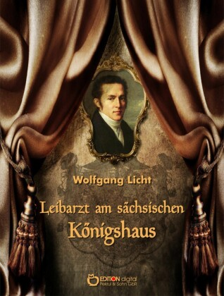 Leibarzt am sächsischen Königshaus
