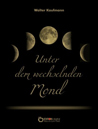 Unter dem wechselnden Mond