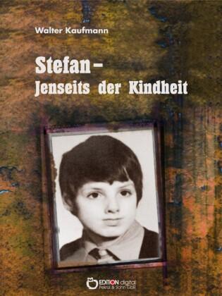 Stefan - Jenseits der Kindheit