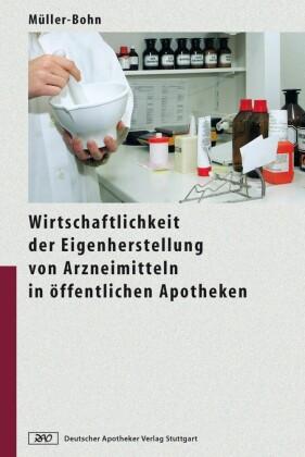 Wirtschaftlichkeit der Eigenherstellung von Arzneimitteln in öffentlichen Apotheken