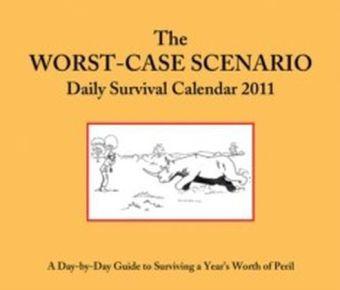 2011 Daily Calendar: Worst-Case Scenario