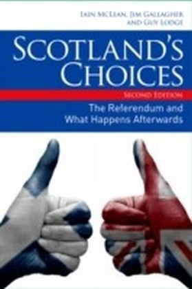 Scotland's Choices: The Referendum and What Happens Afterwards